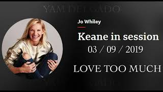 Keane - Love Too Much - Live At BBC Radio 2 Jo Whiley 2019