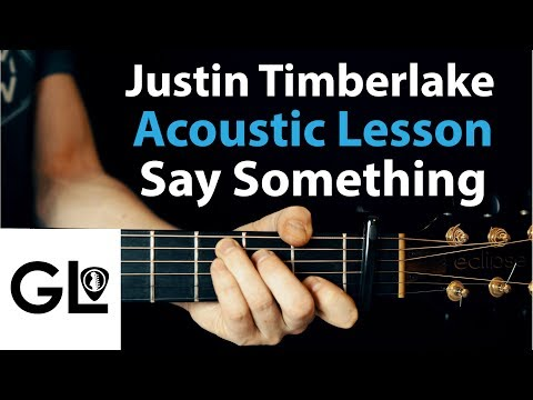 Say Something - Justin Timberlake: Acoustic Guitar Lesson Ft. Chris stapleton