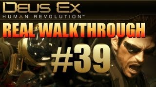 This is part 39 of my REAL walkthrough of Deus Ex Human Revolution Thanks for watching and please like and favorite this video to help support the ol