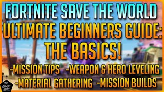FORTNITE STW: ULTIMATE BEGINNERS GUIDE! SAVE THE WORLD 2019 BEGINNER GUIDE & TIPS!