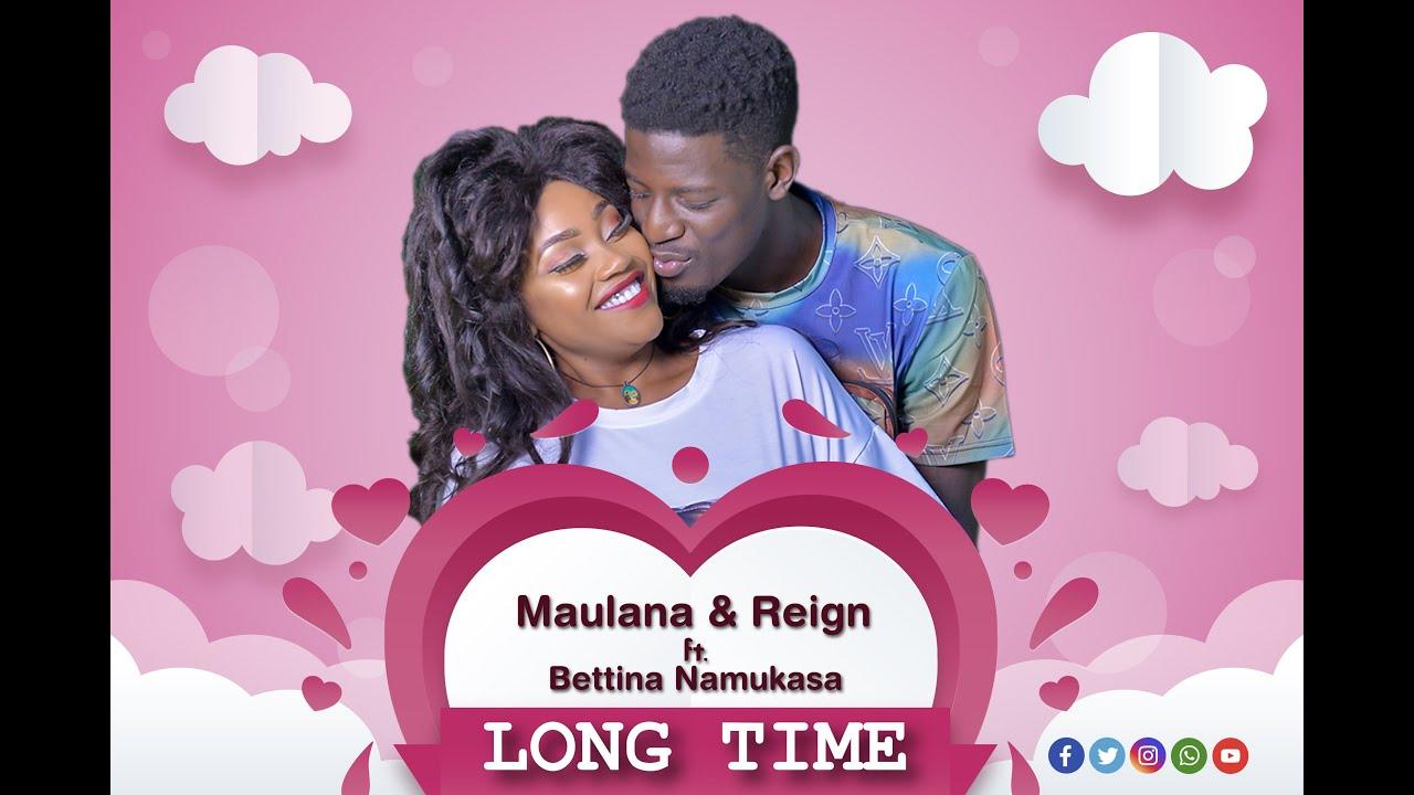 LONG TIME - MAULANA AND REIGN FT.BETTINA NAMUKASA.Lylics VideoHD Official.