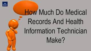 How Much Do Medical Records And Health Information Technician Make?