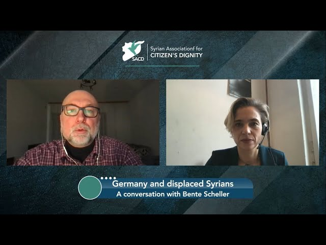 Germany and displaced Syrians, a conversation with Dr. Bente Scheller