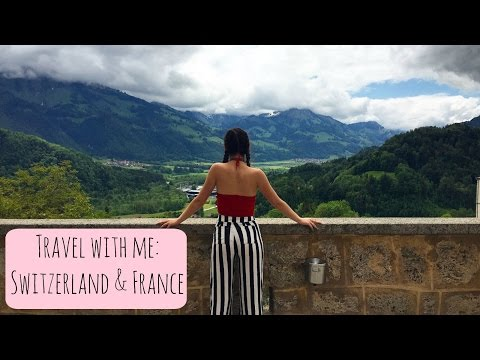 Travel With Me | Gruyeres, Switzerland & Annecy, France