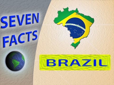 7 Facts about Brazil
