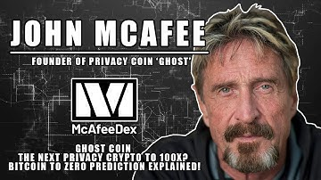 John McAfee | Ghost Coin, The Next Privacy Crypto To 100X? Bitcoin To Zero Prediction Explained!