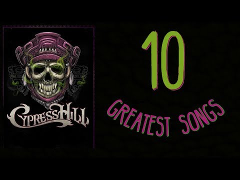 CYPRESS HILL TOP 10 GREATEST SONGS