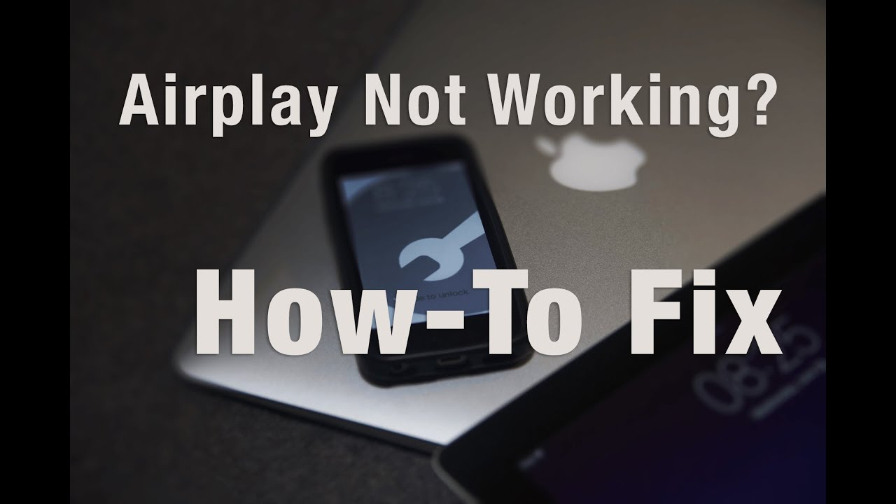 AirPlay not working? How to fix your AirPlay problems - AppleToolBox