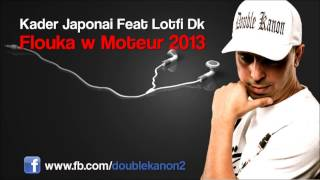 Lotfi Double Kanon Feat Kader Japonai Flouka W Moteur 2013