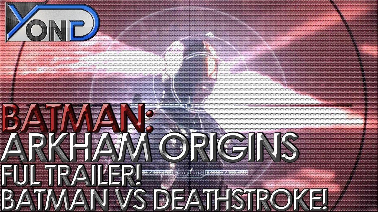 Download Batman: Arkham Origins - Full Trailer! Batman vs Deathstroke! Deadshot Unveiled!
