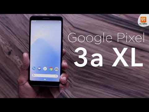 Google Pixel 3a XL & Pixel 3a: Unboxing | Hands on | Price [Hindi हिन्दी]