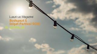 Luxurious Magazine: Budapest & Sziget Festival film