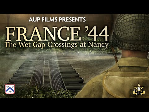 France '44: The Wet Gap Crossings At Nancy WWII Documentary