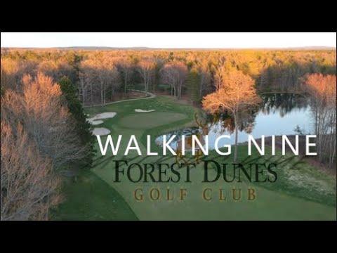 Walking Nine: Forest Dunes Golf Resort, Part 2: Forest Dunes Golf Course