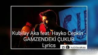 Kubilay Aka feat. Hayko Cepkin - 'Gamzendeki Çukur' Sözleri [Lyrics]