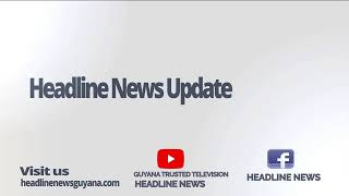 GUYANA TRUSTED TELEVISION HEADLINE NEWS 29th OCTOBER, 2019