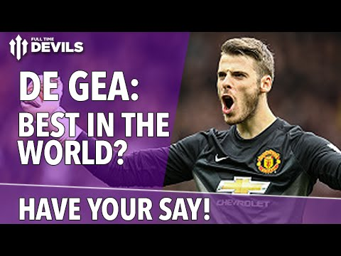 DE GEA: BEST IN THE WORLD? | Have Your Say! | Manchester United