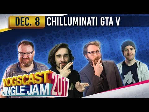 GTA w/ The Chilluminati - YOGSCAST JINGLE JAM - 8th December