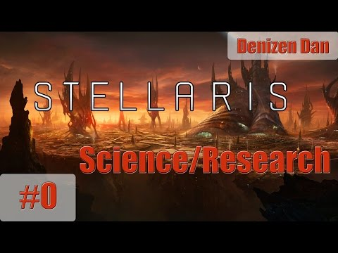 Stellaris - Gameplay - Science and Research - Part 0 [Our Species is Born]