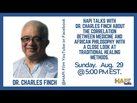 HAPI Talks with Dr. Charles Finch about the correlation between Medicine and African philosophy.
