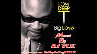 DJ VLK - Megamix Of  Low Deep T Big Love Album (September 2012)