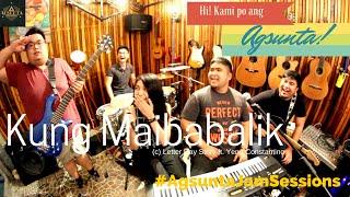 Kung Maibabalik | (c) Letter Day Story ft. Yeng Constantino | #AgsuntaJamSessions ft. Rie Aliasas