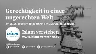 Islam Verstehen - Gerechtigkeit in einer ungerechten Welt