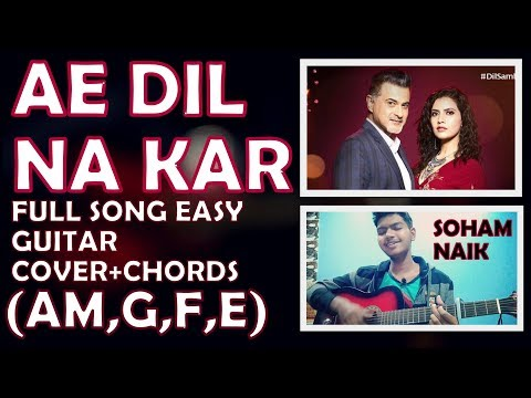 ae-dil-na-kar-full-song-guitar-cover+lesson+chords|easy-chords-and-strumming|soham-naik