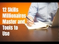 12 Skills Millionaires Master and Tools to Use