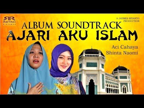 OST Ajari Aku Islam - Full Album (Aci Cahaya, Shinta Naomi Ex JKT48)