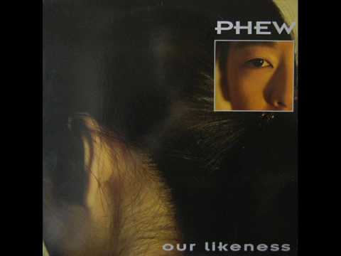 Phew - Our Likeness (FULL ALBUM)