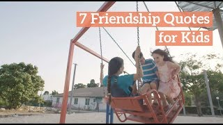 7 Friendship Quotes for Kids