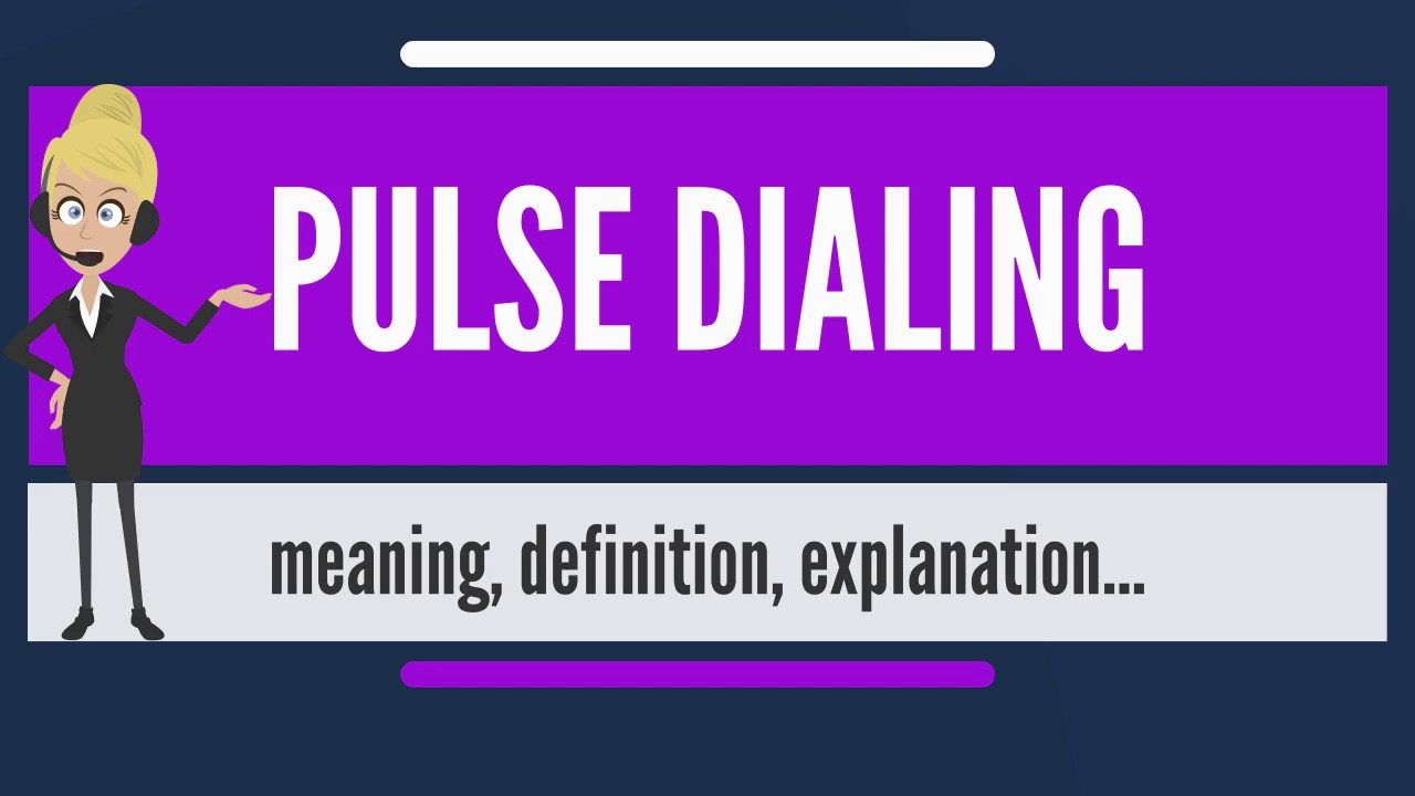 What is PULSE DIALING? What does PULSE DIALING mean? PULSE DIALING meaning,  definition & explanation