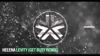 Helena feat. Shawnee Taylor - Levity (Get Busy Remix)