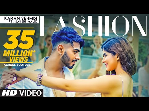 Fashion: Karan Sehmbi Ft. Sakshi Malik (Full Song) Rox A | Kavvy & Riyaaz | Latest Songs 2018