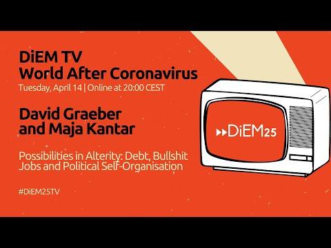 David Graeber And Maja Kantar: Debt, Bullshit Jobs And Political Self-Organisation | DiEM25 TV