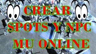 Como crear Spot o colocar un NPC  [Guia Mu Online]