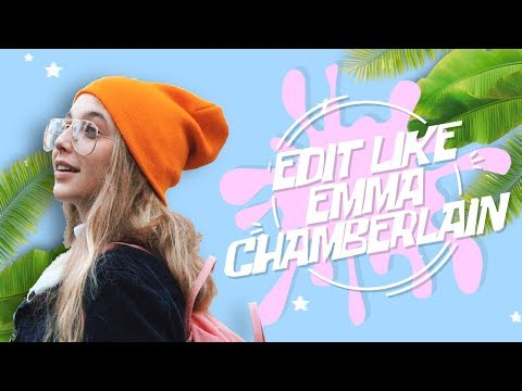 HOW TO EDIT LIKE EMMA CHAMBERLAIN (EFFECTS, FONT..)