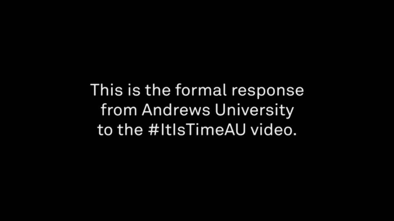 Andrews Response To #ItIsTimeAU: Listen  Dialogue  Change