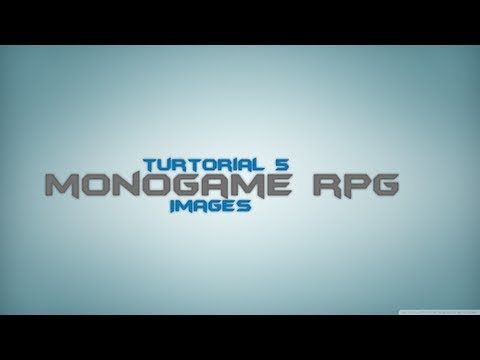 C# Monogame RPG Made Easy Tutorial 5 - Images
