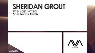 Sheridan Grout - The Last Word (Sam Laxton Remix)