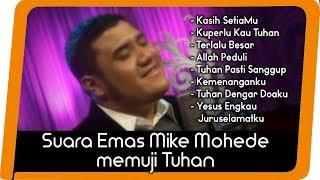 Suara Emas Mike Mohede Memuji Tuhan MP3