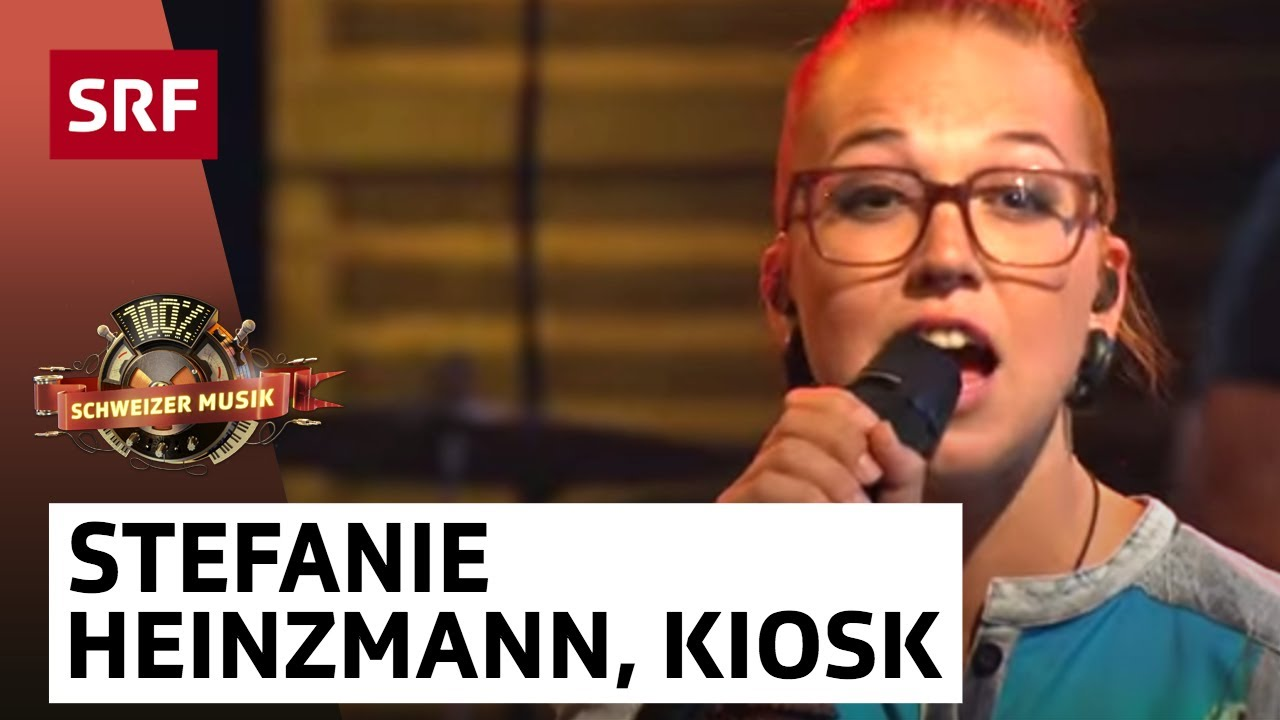 stefanie heinzmann mit kiosk - 100  schweizer musik