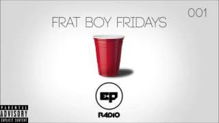 Eastern Promises Radio: Frat Boy Fridays #001