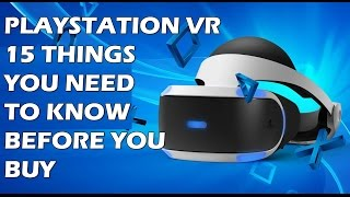 15 Things You NEED To Know Before You Buy A PlayStation VR