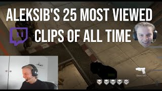 ALEKSIB'S 25 MOST VIEWED TWITCH CLIPS OF ALL TIME