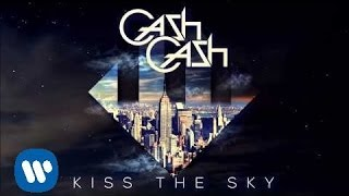 Cash Cash - Kiss The Sky [Official Audio]