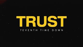 7eventh Time Down - Trust (Official Lyric Video)