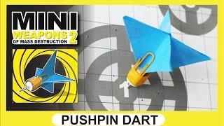 "Push Pin Dart | Mini Weapons of Mass Destruction "" how to make a"
