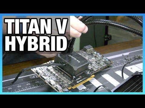 TITAN V Hybrid Mod Build: Liquid Cooling a $3000 GPU